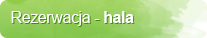 Rezerwacja - hala